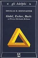 Gödel, Escher, Bach: un'Eterna Ghirlanda Brillante