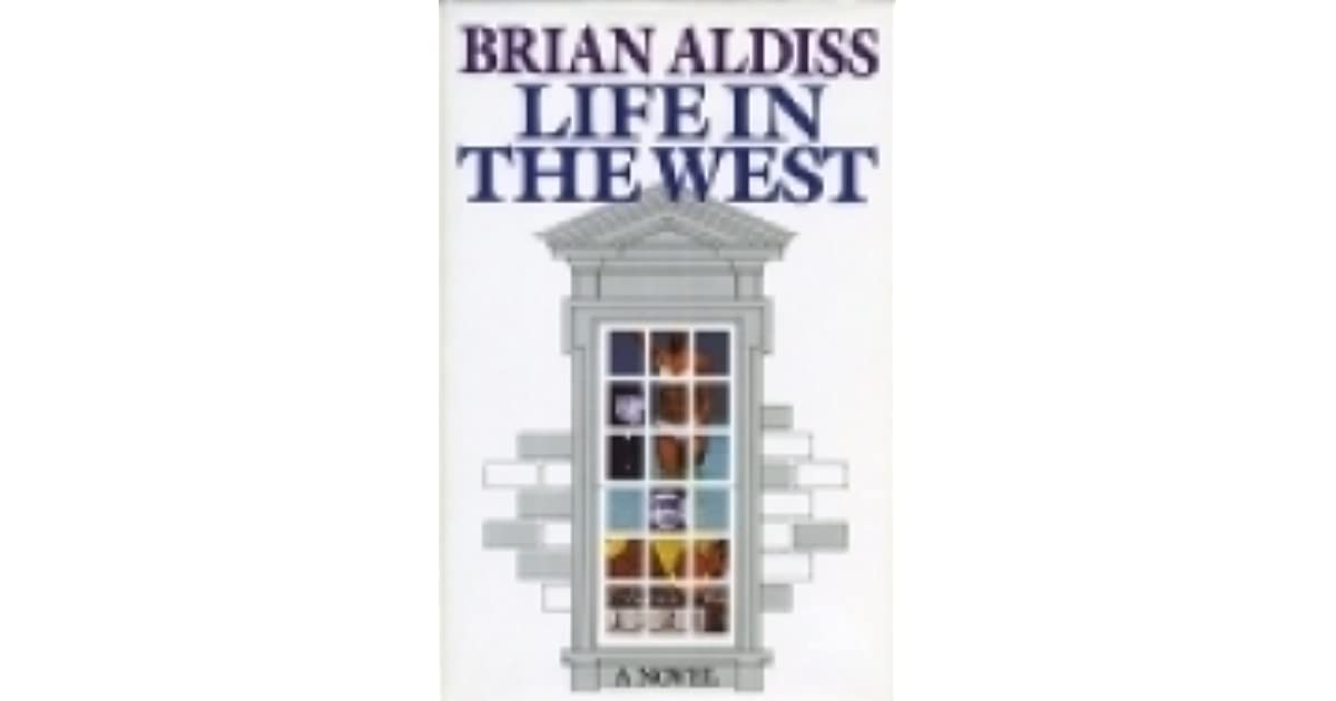 Life In The West By Brian W Aldiss