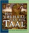 Het verhaal van een taal: Negen eeuwen Nederlands