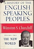 The New World (A History of the English Speaking Peoples #2)