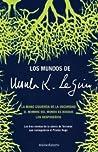 Los mundos de Ursula K. Le Guin (Hainish Cycle, #1,2,6)