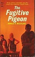 The Fugitive Pidgeon