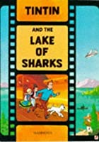 Tintin and the Lake of Sharks (The Adventures of Tintin)