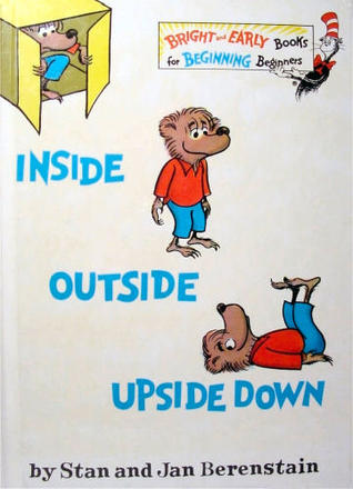 Inside, Outside, Upside Down by Stan Berenstain
