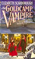 The Goldcamp Vampire, or the Sanguinary Sourdough (Valentine Lovelace, #2)