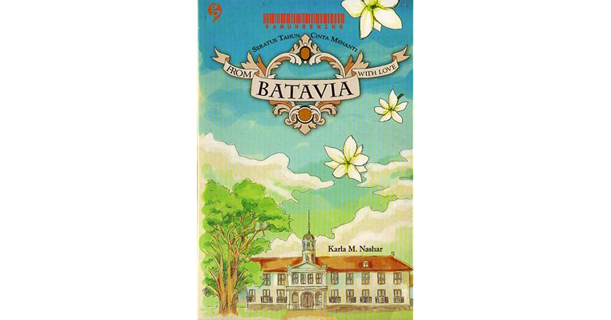 Seratus Tahun Cinta Menanti From Batavia With Love By Karla M Nashar