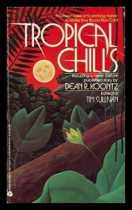 Tropical Chills: Fourteen Tales of Scorching Horror to Make Your Blood Run Cold