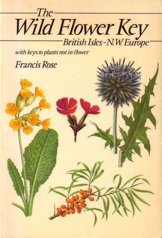 The Wild Flower Key A Guide To Plant Identification In The Field