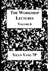 the workshop lectures, volume 6
