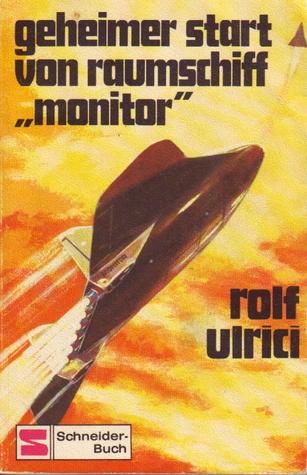 """Geheimer Start von Raumschiff """"Monitor"""""""