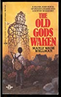 The Old Gods Waken (Silver John series, Book 1) Audio CD by Manly Wade Wellman