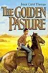 The Golden Pasture by Joyce Carol Thomas