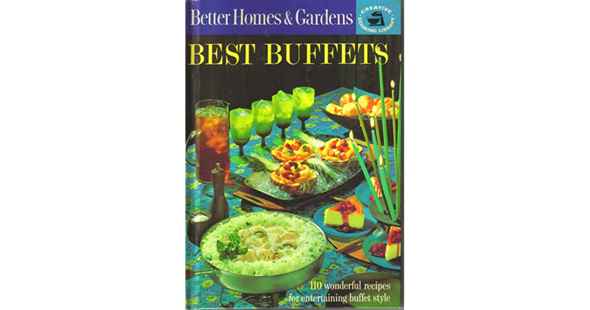 Best Buffets: 110 Wonderful Recipes For Entertaining Buffet Style by ...