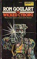 The Wicked Cyborg by Ron Goulart