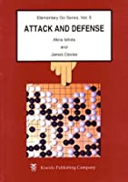 Attack and Defense (Elementary Go Series Vol 5)