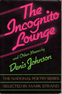 The Incognito Lounge by Denis Johnson