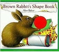 Brown Rabbit's Shape Book   By Alan Baker (Paperback)