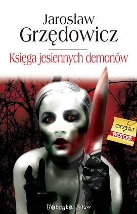 Znalezione obrazy dla zapytania: Jarosław Grzędowicz : Księga jesiennych demonów
