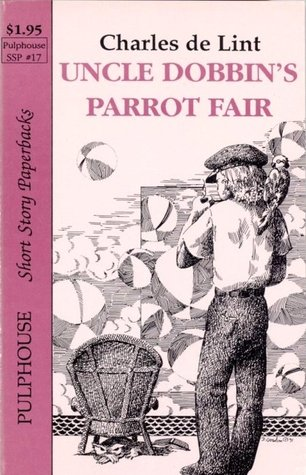 Uncle Dobbin's Parrot Fair (Newford)