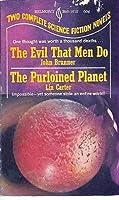 The Evil That Men Do / The Purloined Planet