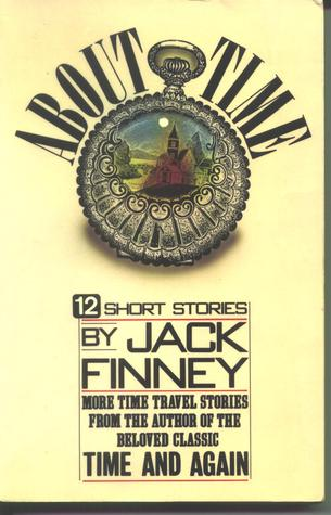 About Time 12 Short Stories By Jack Finney