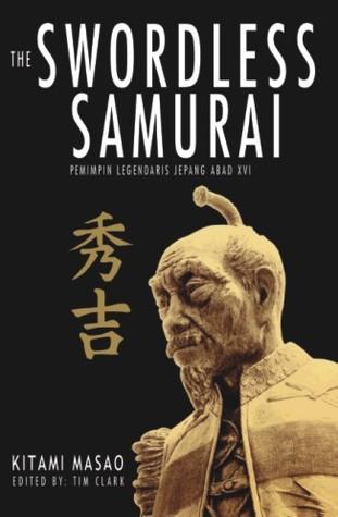The Swordless Samurai: Pemimpin Legendaris Jepang Abad XVI