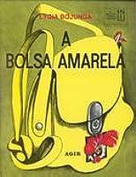 1f036aac2 A Bolsa Amarela by Lygia Bojunga Nunes