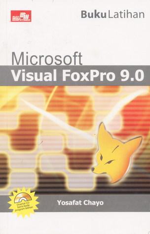 Buku Latihan Microsoft Visual FoxPro 9 0 by Yosafat Chayo