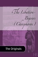 The Libation Bearers by Aeschylus