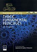 Explanation of the Three Fundamental Principles of Islam