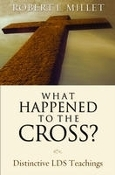 What Happened to the Cross? Distinctive LDS Teachings