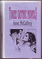 Three Gothic Novels: Ring of Fear, the Mark of Merlin, the Kilternan Legacy