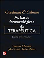 Goodman & Gilman: as Bases Farmacológicas da Terapêutica
