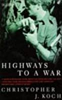 Highways to a War (Volume One of Beware of the Past)