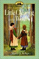Little Clearing in the Woods (Little House the Caroline Years)