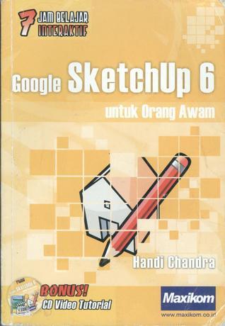 7 Jam Belajar Interaktif Google SketchUp 6 untuk Orang Awam (Paperback)
