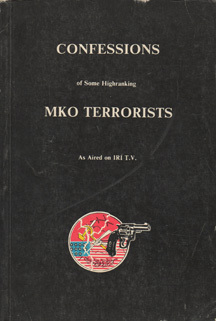 Confessions of Some Highranking MKO Terrorists As Aired on IR... by Islamic Revolutionary Prose...