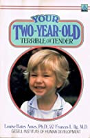 Your Two-Year-Old: Terrible or Tender