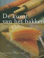 De kunst van het bakken: brood, koek en taart uit alle windstreken (Hardcover)