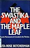 The Swastika And The Maple Leaf: Fascist Movements In Canada In The Thirties
