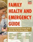Family Health and Emergency Guide: First Aid and Home Treatments for Over 50 Everyday Injuries and Illnesses, Including, Allergies, Burns, Flu, Insect and Spider Bites, Measles, Toothache
