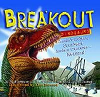 Breakout Dinosaurs: Canada's Coolest, Scariest Ancient Creaturues Return!