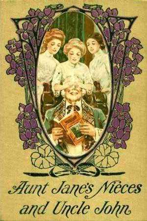 Aunt Jane's Nieces and Uncle John by Edith Van Dyne