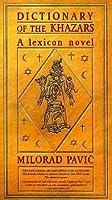 Dictionary of the Khazars: A Lexicon Novel in 100,000 Words