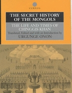 The History And The Life Of Chinggis Khan by Urgunge Onon