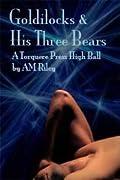 Goldilocks and His Three Bears (Goldilocks #1)