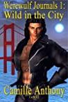 Wild in the City by Camille Anthony