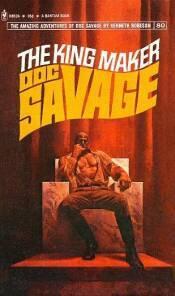 The King Maker (Doc Savage, #80)