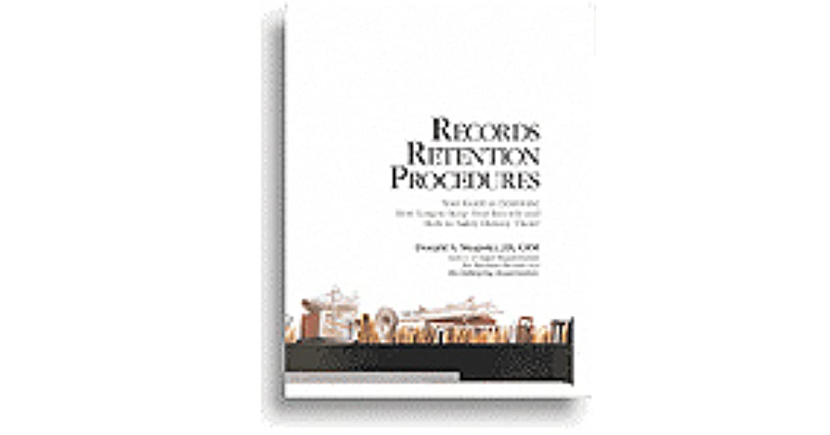 Records Retention Procedures Your Guide To Determine How Long To