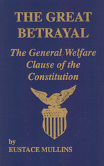 The Great Betrayal - The General Welfare Clause of the Constitution